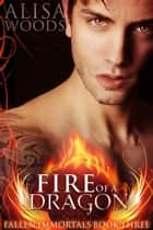 Fire of a Dragon ebook by Alisa Woods