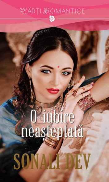O iubire neasteptata ebook by Sonali Dev