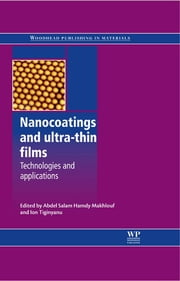 Nanocoatings and Ultra-Thin Films - Technologies and Applications ebook by Abdel Salam Hamdy Makhlouf,I Tiginyanu