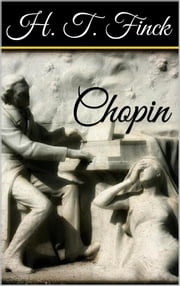 Chopin ebook by Henry Theophilus Finck