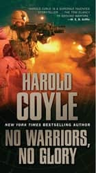 No Warriors, No Glory ebook by Harold Coyle