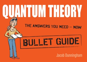 Quantum Theory: Bullet Guides eBook by Jacob Dunningham