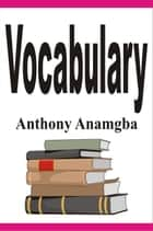 Vocabulary ebook by Anthony Anamgba