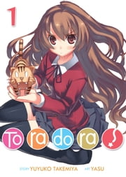 Toradora! (Light Novel) Vol. 1 ebook by Yuyuko Takemiya, Yasu