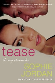 Tease - The Ivy Chronicles ebook by Sophie Jordan