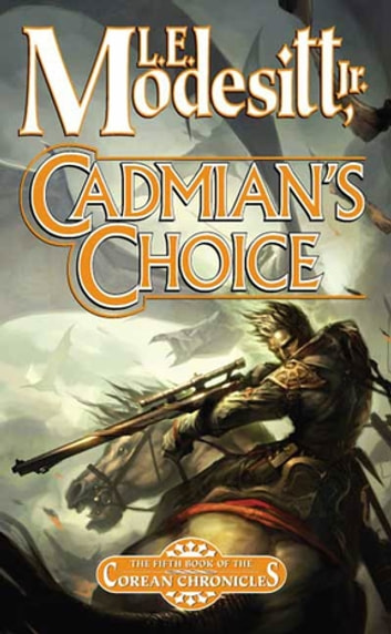 Cadmian's Choice - The Fifth Book of the Corean Chronicles ebook by L. E. Modesitt Jr.