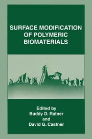 Surface Modification of Polymeric Biomaterials ebook by Buddy D. Ratner,David G. Castner