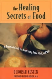 The Healing Secrets of Food ebook by Deborah Kesten