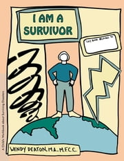 GROW: I Am a Survivor - A Child's Workbook About Surviving Disasters ebook by Wendy Deaton