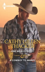 One Wild Cowboy & A Cowboy to Marry - An Anthology ebook by Cathy Gillen Thacker