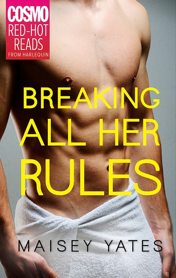 Breaking All Her Rules 電子書籍 by Maisey Yates