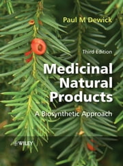 Medicinal Natural Products - A Biosynthetic Approach ebook by Paul M. Dewick