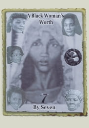 A Black Woman's Worth ebook by Seven