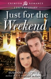 Just for the Weekend ebook by Susanne Matthews