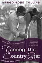 Taming the Country Star ebook by Margo Bond Collins