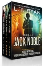 The Jack Noble Series: Books 4-6 ebook by L.T. Ryan