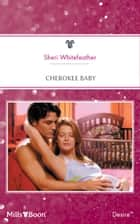 Cherokee Baby ebook by Sheri Whitefeather
