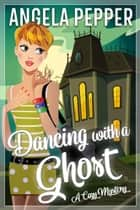 Dancing with a Ghost ebook by Angela Pepper