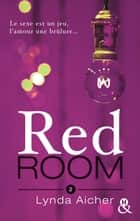 Red Room 2 : Tu dépasseras tes limites ebook by Lynda Aicher