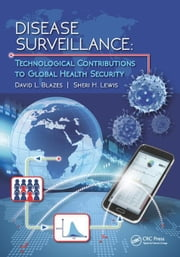 Disease Surveillance: Technological Contributions to Global Health Security ebook by Blazes, David L.