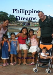 Philippine Dreams 2012 ebook by Perry Gamsby