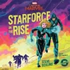 Marvel's Captain Marvel: Starforce on the Rise audiobook by Marvel Press, Steve Behling