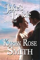 Jake's Bride ebook by Karen Rose Smith