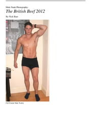 Male Nude Photography The British Beef 2012 ebook by Nick Baer