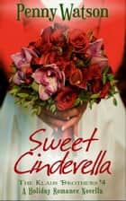 Sweet Cinderella (A Christmas Novella) eBook by Penny Watson