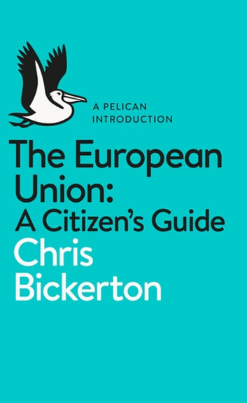 The european union a citizens guide ebook by chris bickerton the european union a citizens guide ebook by chris bickerton fandeluxe Gallery