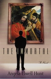 The Immortal ebook by Angela Hunt