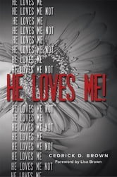 He Loves Me! ebook by Cedrick Brown