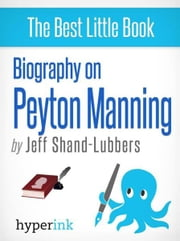 Biography of Peyton Manning ebook by Jeff Shand-Lubbers