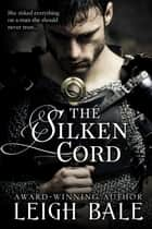 The Silken Cord ekitaplar by Leigh Bale