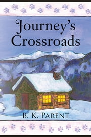Journey's Crossroads ebook by B. K. Parent