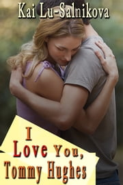 I Love You, Tommy Hughes ebook by Kai Lu-Salnikova
