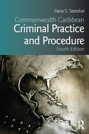 Commonwealth Caribbean Criminal Practice and Procedure ebook by Dana S. Seetahal