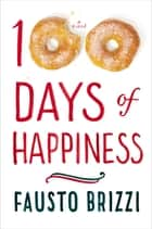100 Days of Happiness ebook by Fausto Brizzi