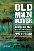 Old Man River ebook by Paul Schneider