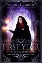 First Year (The Black Mage Book 1) ebook by