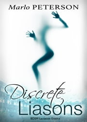 Discrete Liaisons: BDSM Lactation Erotica ebook by Kobo.Web.Store.Products.Fields.ContributorFieldViewModel