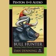 Bull Hunter, The - Tracking Today's Hottest Investments audiobook by Dan Denning