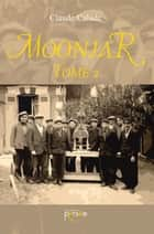 Moonjar - Tome 2 ebook by Claude Calude