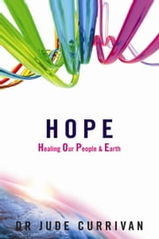 HOPE - Healing Our People & Earth ebook by Jude Currivan