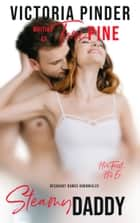 Steamy Daddy ebook by Tori Pine, Victoria Pinder