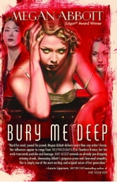 Bury Me Deep - A Novel ebook by Megan Abbott