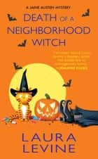 Death of a Neighborhood Witch ebook by Laura Levine