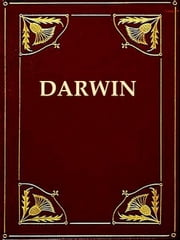 The Life and Letters of Charles Darwin, Volumes I-II Complete ebook by Charles Darwin