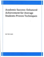 Academic Success: Enhanced Achievement for Average Students-Proven Techniques ebook by Jon Van Loon