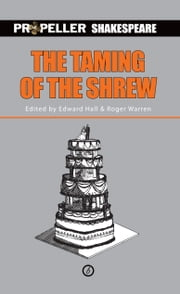 The Taming of the Shrew (Propeller Shakespeare) ebook by William Shakespeare,Roger Warren,Edward Hall